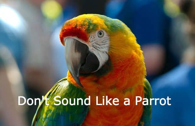 Content Marketing - Don't sound like a Parrot