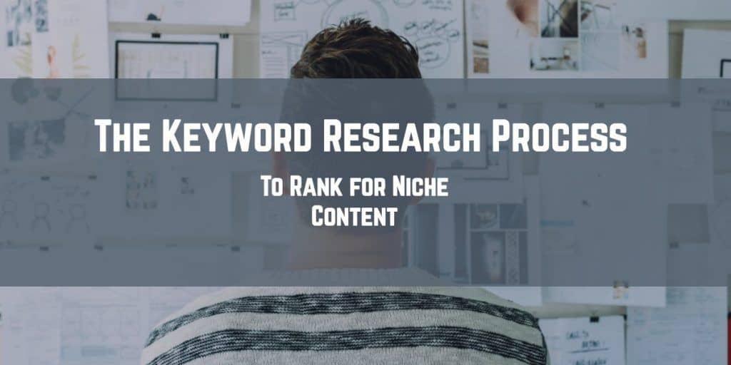 Keyword Research Process for Niche Content