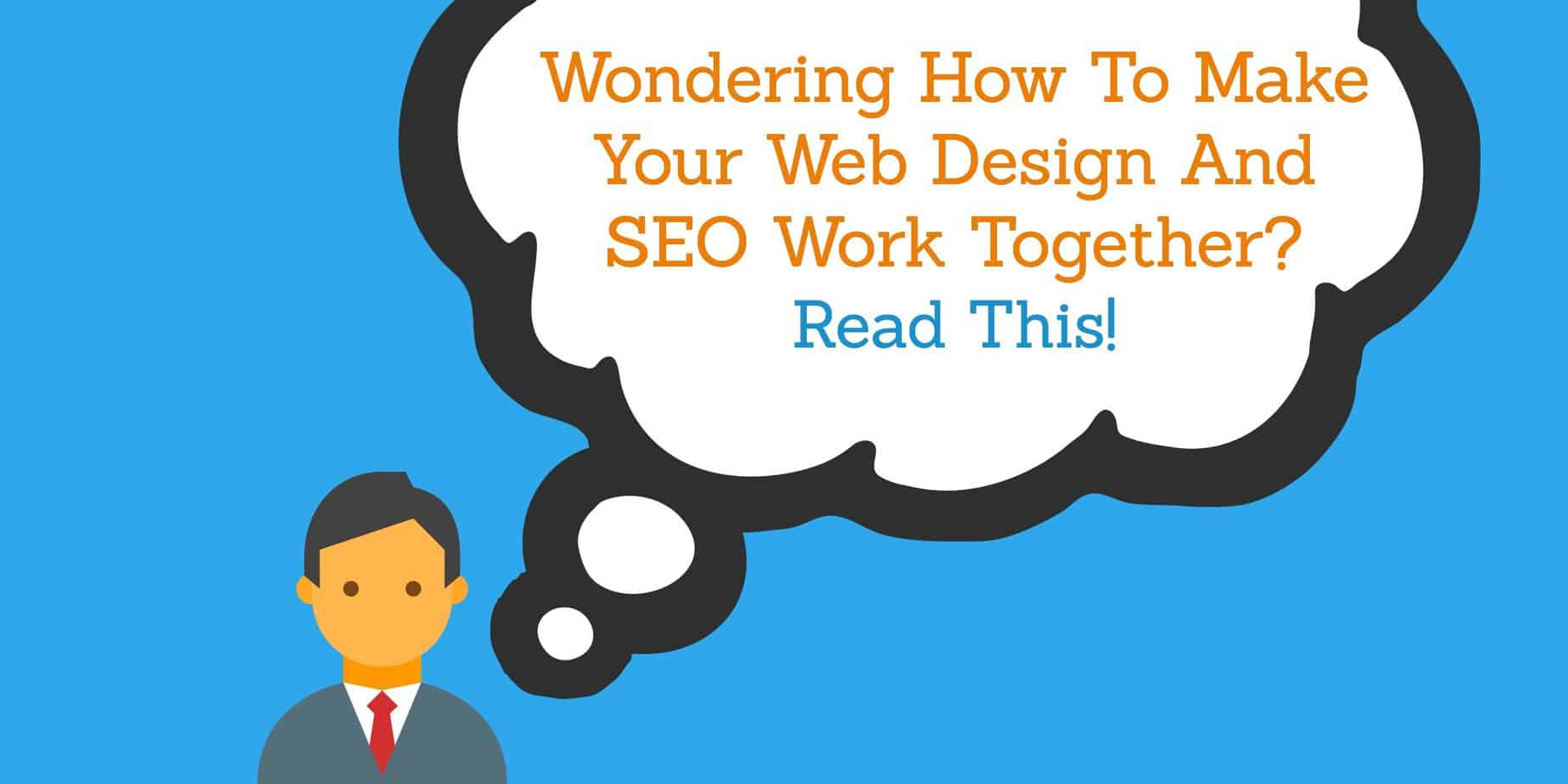 Web Design and SEO can work together: https://yeah-local.com/wondering-how-to-make-your-web-design-and-seo-work-together-read-this/