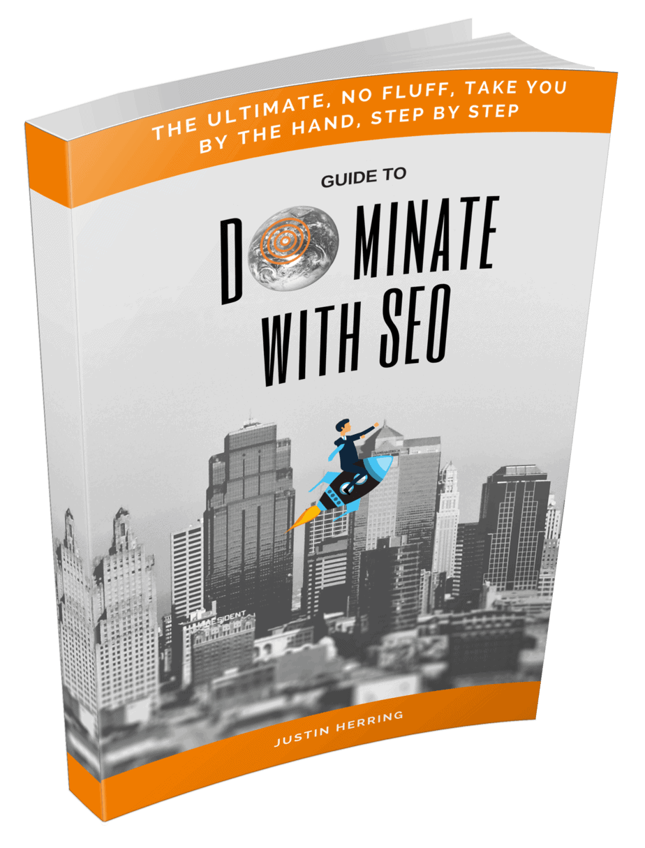 The Ultimate, No Fluff, Take You By The Hand, Step By Step Guide to Dominate With SEO