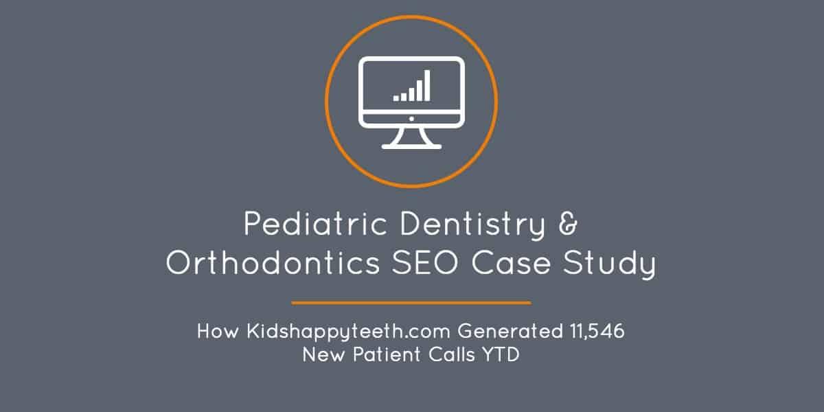 Kidshappyteeth.com SEO Case Study