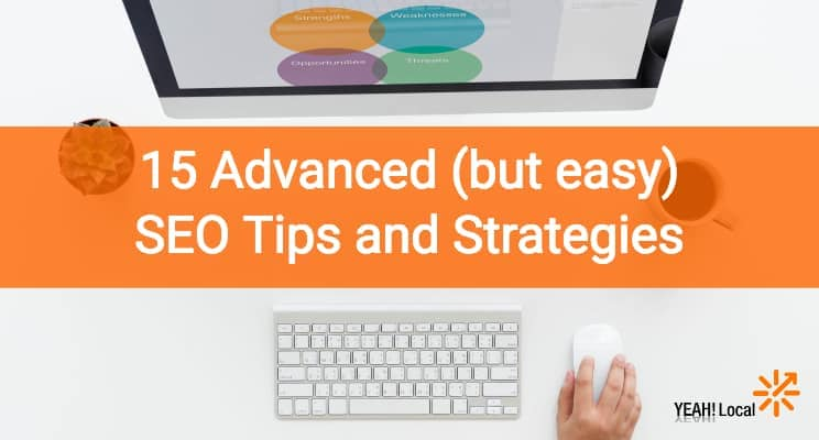 15 Advanced (but easy) SEO Tips and Strategies