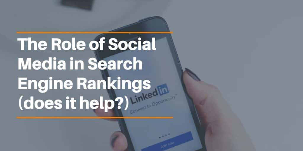 Role of Social Media in Search Engine Rankings (does it help?)