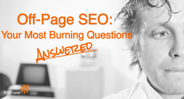 Off-Page SEO: Your Most Burning Questions Answered