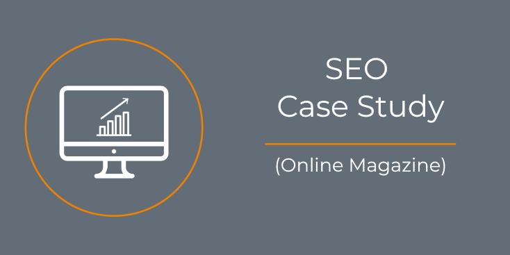 SEO Case Study Online Magazine