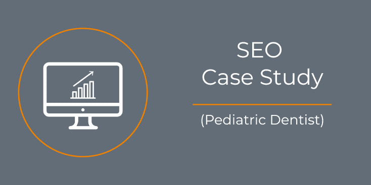 SEO Case Study Pediatric Dentist